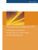 The Second Act Begins for ETFs A Disruptive Investment Vehicle Vies for Center Stage In Asset Management