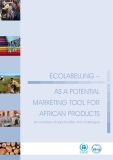 EcolabElling – as a potEntial  markEting tool for  african products (an overview of opportunities and challenges)