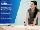 German Tax Update 2013 and proposed changes in Luxembourg taxation