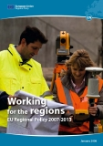 Working for the regions EU Regional Policy 2007-2013