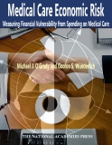 Medical Care Economic Risk Measuring Financial Vulnerability from Spending on Medical Care