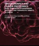 ONCOGENOMICS AND  CANCER PROTEOMICS –  NOVEL APPROACHES IN  BIOMARKERS DISCOVERY  AND THERAPEUTIC  TARGETS IN CANCER