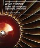 WIND TUNNEL DESIGNS AND THEIR DIVERSE ENGINEERING APPLICATIONS