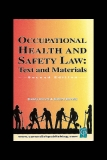 OCCUPATIONAL HEALTH AND SAFETY LAW:  TEXT AND MATERIALS Second Edition