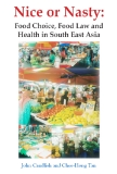 NICE OR NASTY Food Choice, Food Law and Health in South East Asia