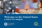 Welcome to the United States A Guide for New Immigrants
