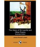The Vision Of Sir Launfal And Other Poems, With A Biographical Sketch And Notes (illustrated Edition) (dodo Press) By James Russell Lowell