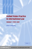 United States Practice in International Law Volume I: 1999–2001