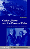 Custom, Power and the Power of Rules International Relations and Customary International Law