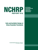 NCHRP REPORT 612 Safe and Aesthetic Design of Urban Roadside Treatments