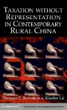 Taxation without Representation in Contemporary Rural China - P.Bernstein