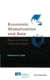 Economic Globalization and Asia  Essays on Finance, Trade and Taxation