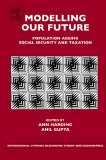 MODELLING OUR FUTURE POPULATION AGEING SOCIAL SECURITY AND TAXATION