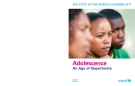 THE STATE OF THE WORLD'S CHILDREN 2011: Adolescence An Age of Opportunity