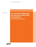 CURRENT DEVELOPMENTS FOR MUTUAL FUND AUDIT COMMITTEES QUARTERLY SUMMARY
