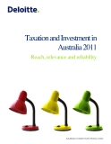 TAXATION AND INVESTMENT IN AUSTRALIA 2011: REACH, RELEVANCE AND RELIABILITY