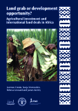 Land grab or development opportunity? Agricultural investment and international land deals in Africa