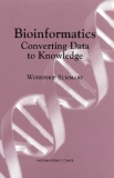 Bioinformatics Converting Data to Knowledge