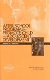 AFTER-SCHOOL  PROGRAMSTO PROMOTE CHILD AND  ADOLESCENT DEVELOPMENT