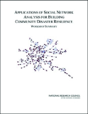 APPLICATIONS OF SOCIAL NETWORK ANALYSIS FOR BUILDING COMMUNITY DISASTER RESILIENCE