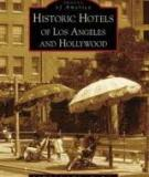IMAGES OF AMERICA HISTORIC HOTELS OF LOS ANGELES AND HOLLYWOOD