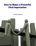 How to Make a Powerful  First Impression