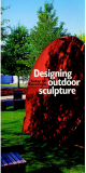 DESIGNING OUTDOOR SCULPTURE