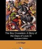 The Boy Crusaders A Story of the Days of Louis IX.
