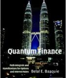 QUANTUM FINANCE Path Integrals and Hamiltonians for Options and Interest Rates