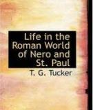 Life In The Roman World Of Nero And St. Paul  By T G Tucker