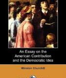 An Essay On The American Contribution And The Democratic Idea  By Sir Winston S Churchill