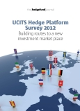 UCITS Hedge Platform Survey 2012: Building routes to a new  investment market place