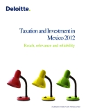 TAXATION AND INVESTMENT IN MEXICO 2012: REACH, RELEVANCE AND RELIABILITY