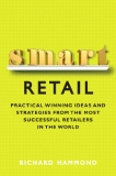 Smart Retail: Winning ideas and strategies from the most successful retailers in the world