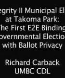 Scantegrity II Municipal Election at Takoma Park: The First E2E Binding Governmental Election with Ballot Privacy