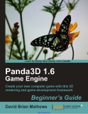 Panda3D 1. 6 Game Engine Beginner's Guide by Dave Mathews