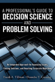A Professional's Guide  to Decision Science  and Problem Solving
