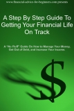 A Step By Step Guide To Getting Your Financial Life On Track