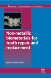 Non-metallic biomaterials for tooth repair and replacement