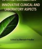 In Vitro Fertilization – Innovative Clinical and Laboratory Aspects Edited by Shevach Friedler