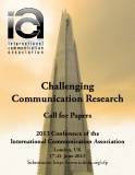 Challenging  Communication Research   Call for Papers 2013 Conference of the  International Communication Association