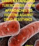 Understanding Tuberculosis – New Approaches to Fighting Against Drug Resistance Edited by Pere-Joan Cardona