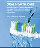 Oral Health Care – Prosthodontics, Periodontology, Biology, Research and Systemic Conditions Edited by Mandeep Singh Virdi