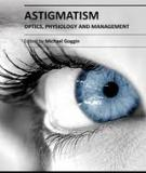 Astigmatism – Optics, Physiology and Management Edited by Michael Goggin