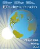 FTbusiness education: Global MBA ranking 2012