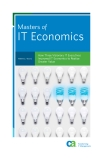 Masters of IT Economics - How Three Visionary IT Executives Improved IT Economics to Realize Greater Value