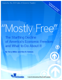 """Mostly Free"" The Startling Decline of America's Economic Freedom and  What to Do About It"