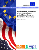 THE ECONOMI INTEGRATION OF IMMIGRANTS IN THE UNITED STATES: LONG-AND SHORT-TERM PERSPECTIVES