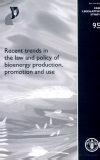 recent trends in the law and policy of bioenergy production promotion and use