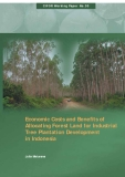 Economic Costs and Benefits of Allocating  Forest Land for Industrial Tree Plantation  Development in Indonesia
